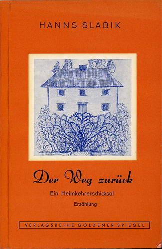 Slabik, Hanns: Der Weg zurück, ein Heimkehrerschicksal