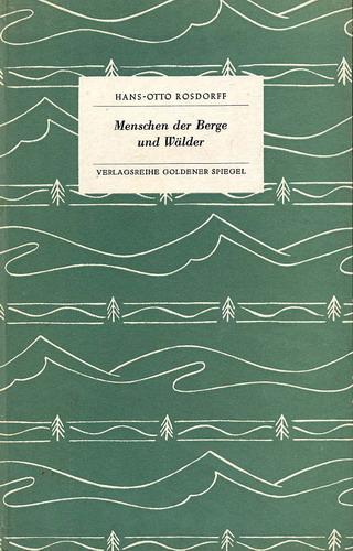 Rosdorff, Hans-Otto: Menschen der Berge und Wälder